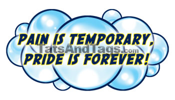 Pain is Temporary, Pride is Forever Tattoo