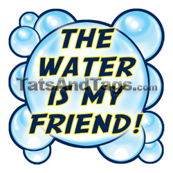 Water Is My Friend Temporary Tattoo