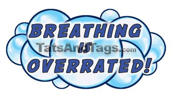 breathing is overrated temp tattoo