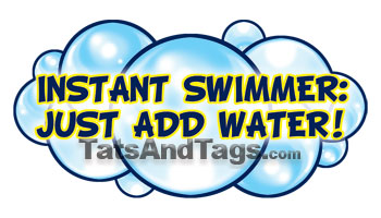instant swimmer, just add water temporary tatto