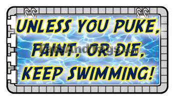 Unless You Puke, Faint, or Die, Keep Swimming Tattoo